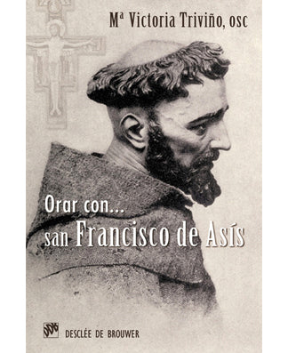 Orar con san Francisco de Asis (Praying with St. Francis of Assisi) - USA Madrid
