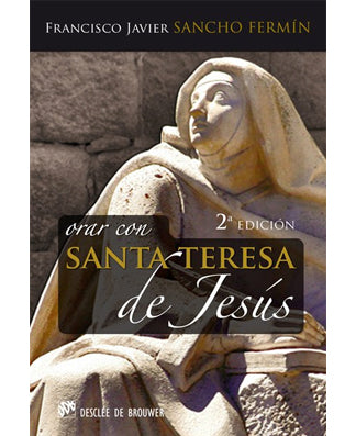 Orar con Santa Teresa de Jesus (Praying with Teresa of Avila) - USA Madrid