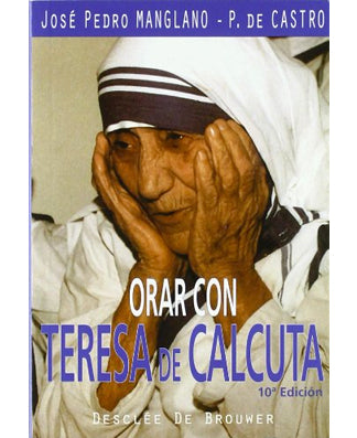 Orar con Teresa de Calcuta (Praying with Teresa of Calcutta) - USA Madrid