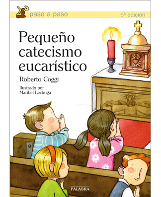 Pequeño Catecismo Eucarístico (Eucharistic Catechism for Children) - USA Madrid