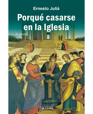 Por qué casarse en la Iglesia (Why should I get Married in the Church?) - USA Madrid