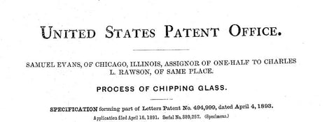 Patent Granted to Samual Evans - Process of Chipping Glass
