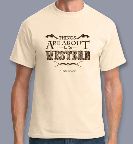 """Things are about to get Western"" T-shirt"