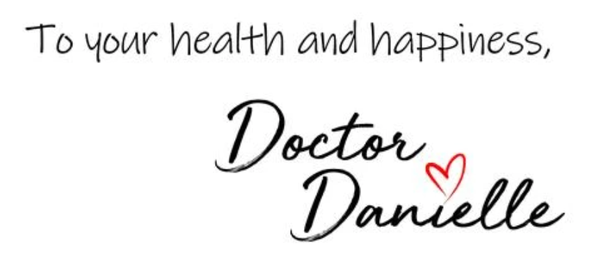 To Your Health and Happiness, Doctor Danielle