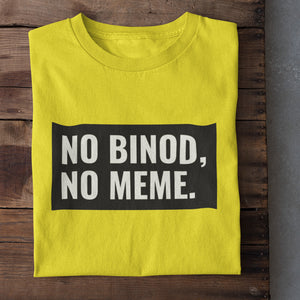 No Binod, No MEME Premium T-Shirt