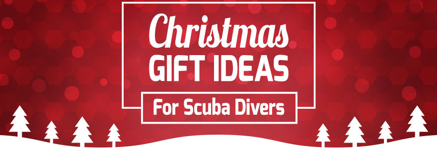 Christmas Gift Ideas For Scuba Divers