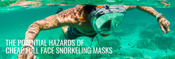 The Potential Hazards of Cheap Full Face Snorkelling Masks