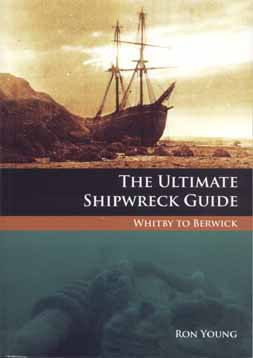 The Ultimate Shipwreck Guide - Whitby to Berwick - Mike's Dive Store