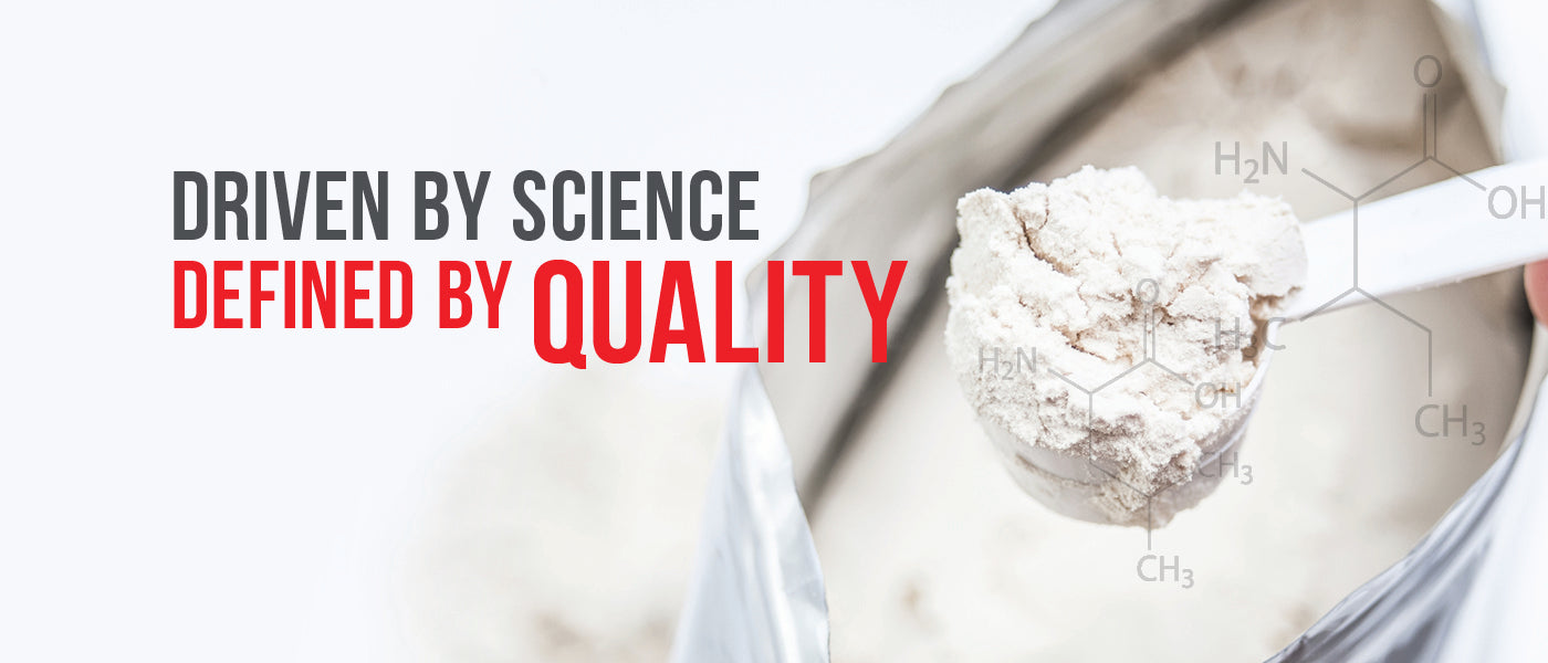 Driven By Science, Defined By Quality