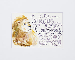 "Print- ""Be Strong & Courageous"""