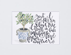 "Print-""But I Am Like An Olive Tree"""