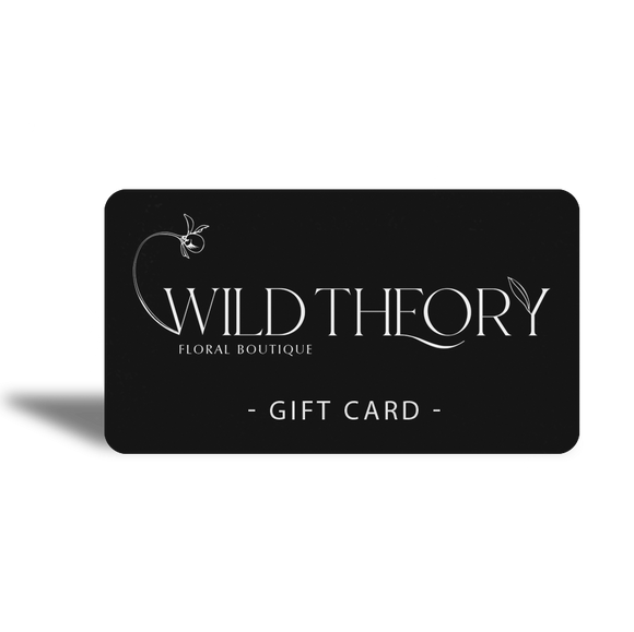 Wild Theory Floral Boutique - GIFT CARD