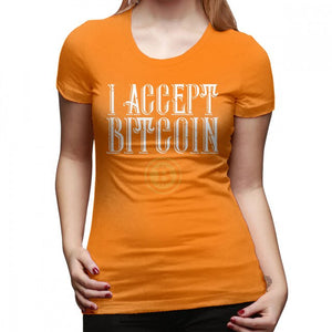 We Accept Bitcoin T-Shirt Bitcoin T Shirt O Neck Printed Women tshirt Orange Cotton Large size Street Wear Ladies Tee Shirt