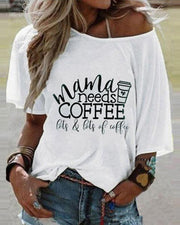 Mama Needs Coffee T-Shirt