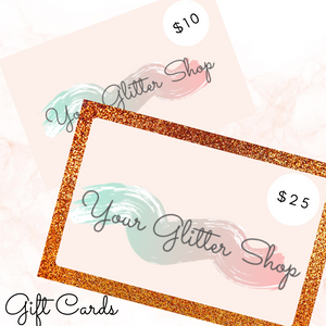 Your Glitter Shop Gift Cards