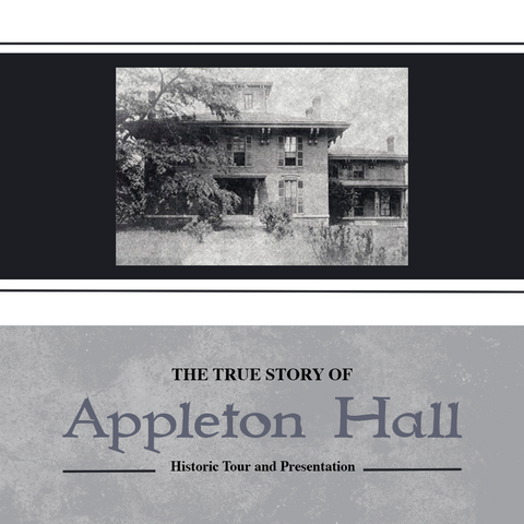 The TRUE Story of Appleton Hall - Historic Tour and Presentation