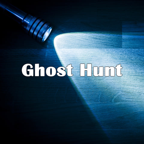 Ghost Hunt Saturday, September 26, 2020 at 7pm to 11pm