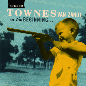 Townes Van Zandt - In The Beginning