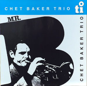 Chet Baker Trio - Mr. B