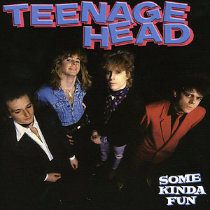 Teenage Head - Some Kinda Fun