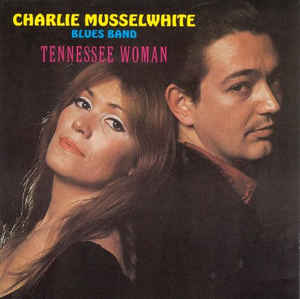 Charles Musselwhite Blues Band - Tennessee Woman