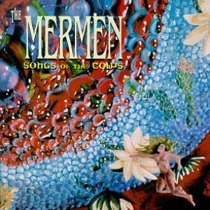 The Mermen - Songs of the Cows