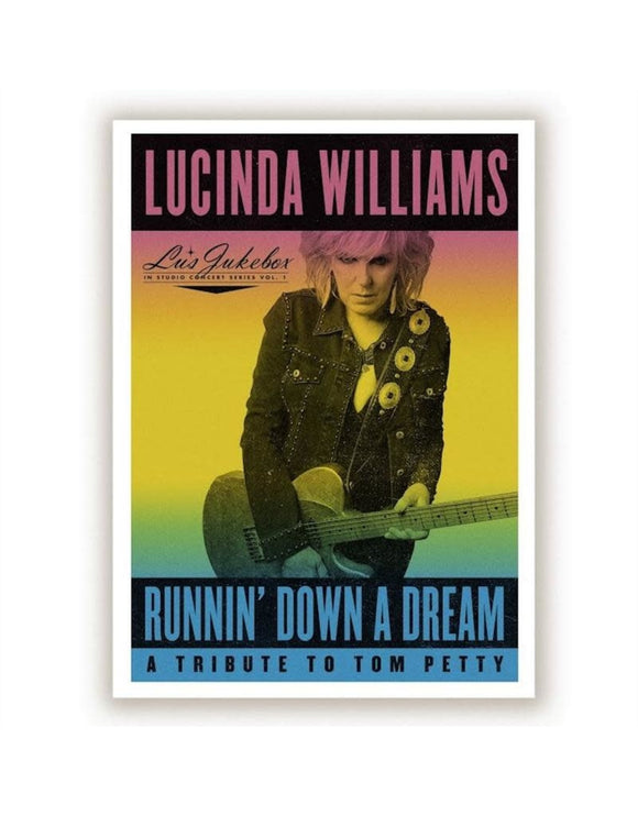Lucinda Williams - Running' Down a Dream: A Tribute To Tom Pettty