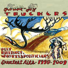 Drive by Truckers - 1998-2009 Greatest Hits
