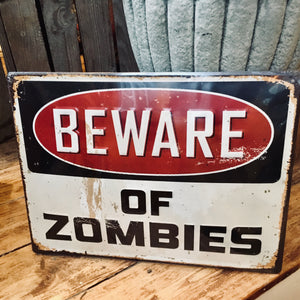 Beware of Zombies Metal Sign