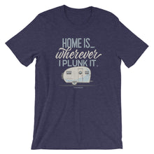 Load image into Gallery viewer, Retro t-shirt, vintage canned ham trailer. Home is wherever I plunk it. Dark blue.