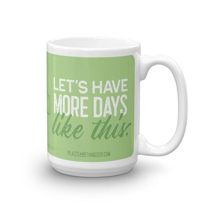 Mug — Pop-up — More Days Like This