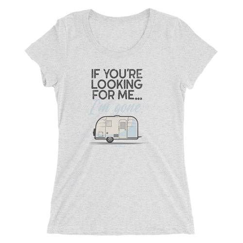 Women's retro t-shirt, vintage Airstream trailer. If You're Looking For Me, I'm Gone. Ash grey triblend.