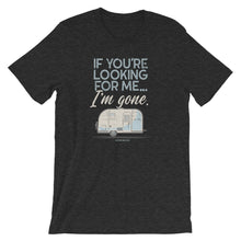 Load image into Gallery viewer, Retro t-shirt Airstream trailer. If You're Looking For Me, I'm Gone. Dark grey.