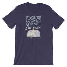 Load image into Gallery viewer, Retro t-shirt Airstream trailer. If You're Looking For Me, I'm Gone. Dark blue.