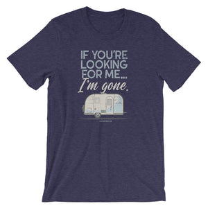 Retro t-shirt Airstream trailer. If You're Looking For Me, I'm Gone. Dark blue.