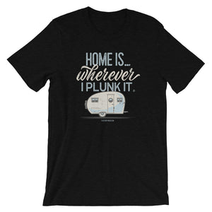 Retro t-shirt, vintage canned ham trailer. Home is wherever I plunk it. Black.