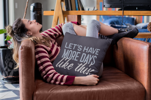 Throw Pillows — Let's Have More Days Like This