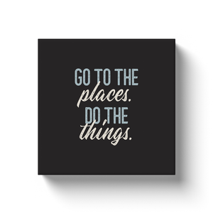 Canvas wrap art print, retro styling, Go the the places, do the things..