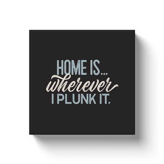 Canvas wrap art print, retro styling, Home is wherever I plunk it.