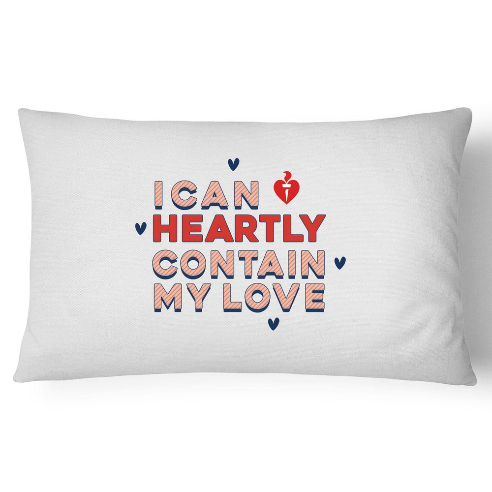 I Can Heartly Contain My Love Pillow Case
