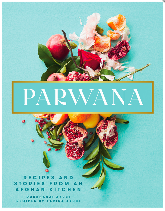 Parwana Stories from an Afghan Kitchen