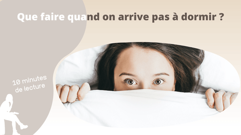 Blog Que faire quand on arrive pas à dormir ?