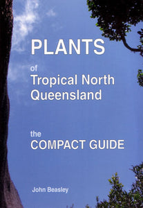 Plants of Tropical North Queensland by John Beasley