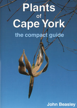 Plants of Cape York by John Beasley