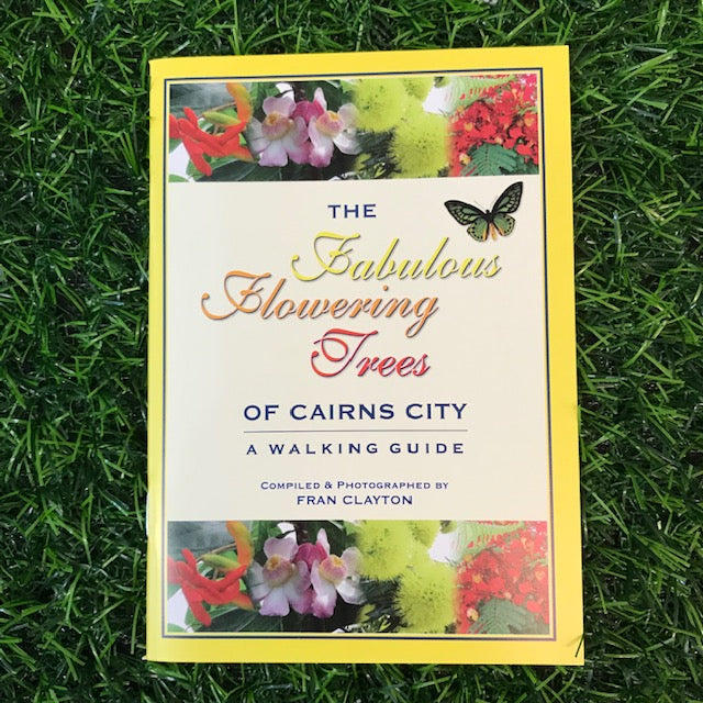 The Fabulous Flowering Trees of Cairns City by Fran Clayton