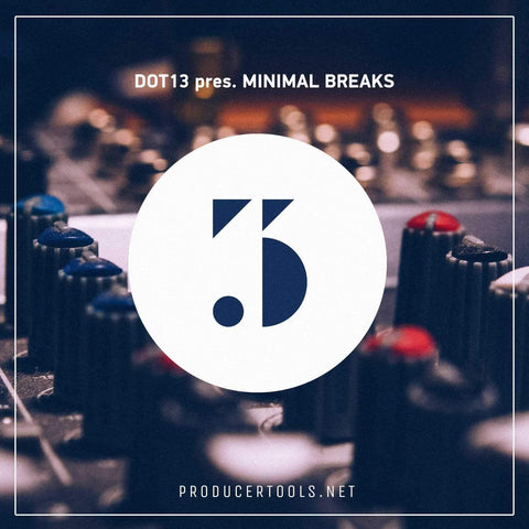DOT13 pres. MINIMAL BREAKS - producertools.net