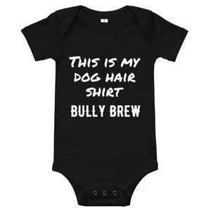 This is my Dog Hair Shirt - Baby T-Shirt