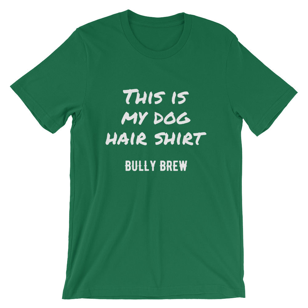 Dog Hair Unisex T-Shirt