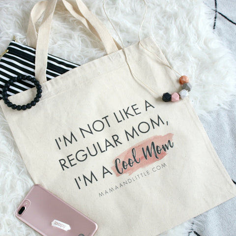 'I'm not like a regular mom, I'm a cool mom' cotton tote bag | Mama & Little