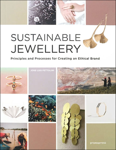 Maral Rapp press Sustainable Jewellery, Principles and Practices for Creating an Ethical Brand, 2018